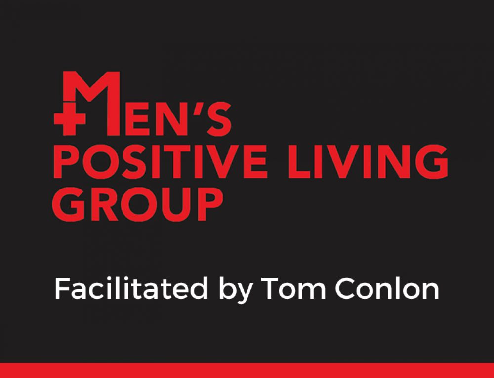 Men's Positive Living Groups – why do it?